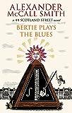 Bertie Plays The Blues: 7 (44 Scotland Street)