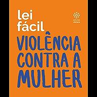 Violência contra a Mulher (Lei Fácil Livro 1)