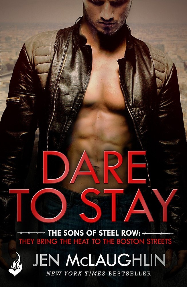 Dare To Stay: The Sons of Steel Row 2: The stakes are dangerously high.and the passion is seriously intense ebook