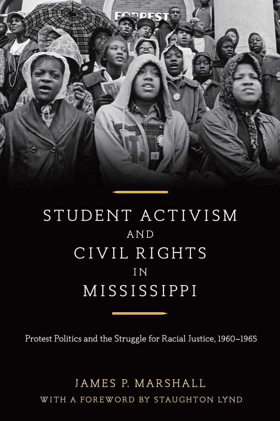 Student Activism and Civil Rights in Mississippi: Protest Politics and the Struggle for Racial Justice, 1960-1965 PDF