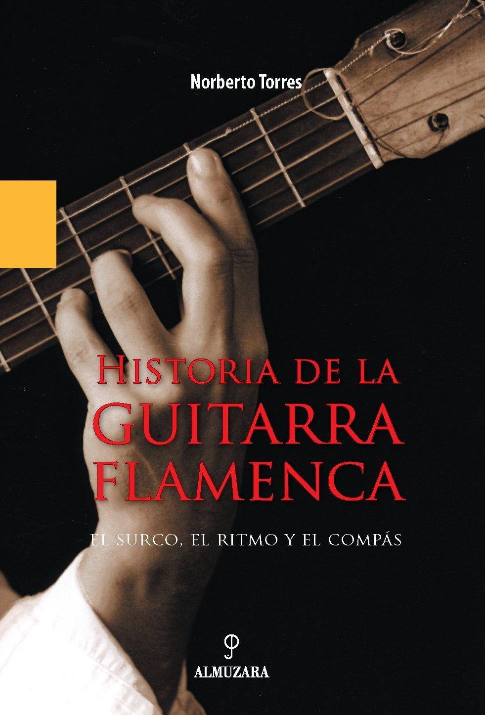 Historia de la guitarra flamenca (Flamenco): Amazon.es: Torres ...