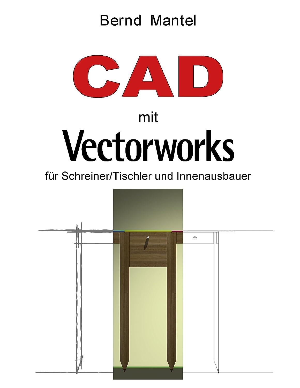 CAD mit VectorWorks: für Schreiner/Tischler und Innenausbauer (German Edition) eBook: Mantel, Bernd: Amazon.es: Tienda Kindle