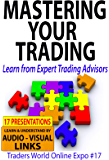 Mastering Your Trading: Learn from Expert Trading Advisors (Traders World Online Expo Books Book 6)