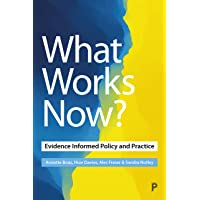 What Works Now?: Evidence Informed Policy and Practice