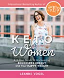 Keto For Women: A 3-Step Guide to Uncovering Boundless Energy and Your Happy Weight