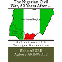 The Nigerian Civil War (50 Years After...): Reflection of a Younger Generation