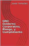 GRC Gobierno Corporativo, Riesgo, y Cumplimiento