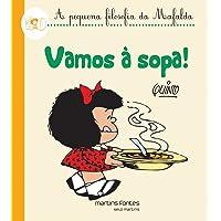 Mafalda - Vamos à Sopa (Coleção A Pequena Filosofia da Mafalda)
