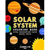 Solar System Coloring Book: Educational Coloring Book with Interesting Facts about Space for Kids
