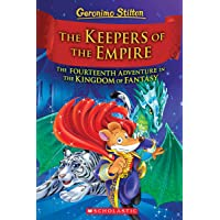 The Keepers of the Empire (Geronimo Stilton and the Kingdom of Fantasy #14): The Keepers of the Empire (Geronimo Stilton…