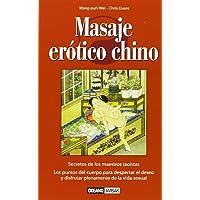 Masaje erótico chino: Los puntos del cuerpo para despertar el deseo y disfrutar plenamente de la vida sexual