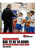 Dai 12 ai 14 anni: un pallone di basket nello zaino. 700 esercizi