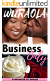 Business Only: A second chance romance novella