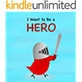 I Want to Be a HERO (Sammy Bird Series)