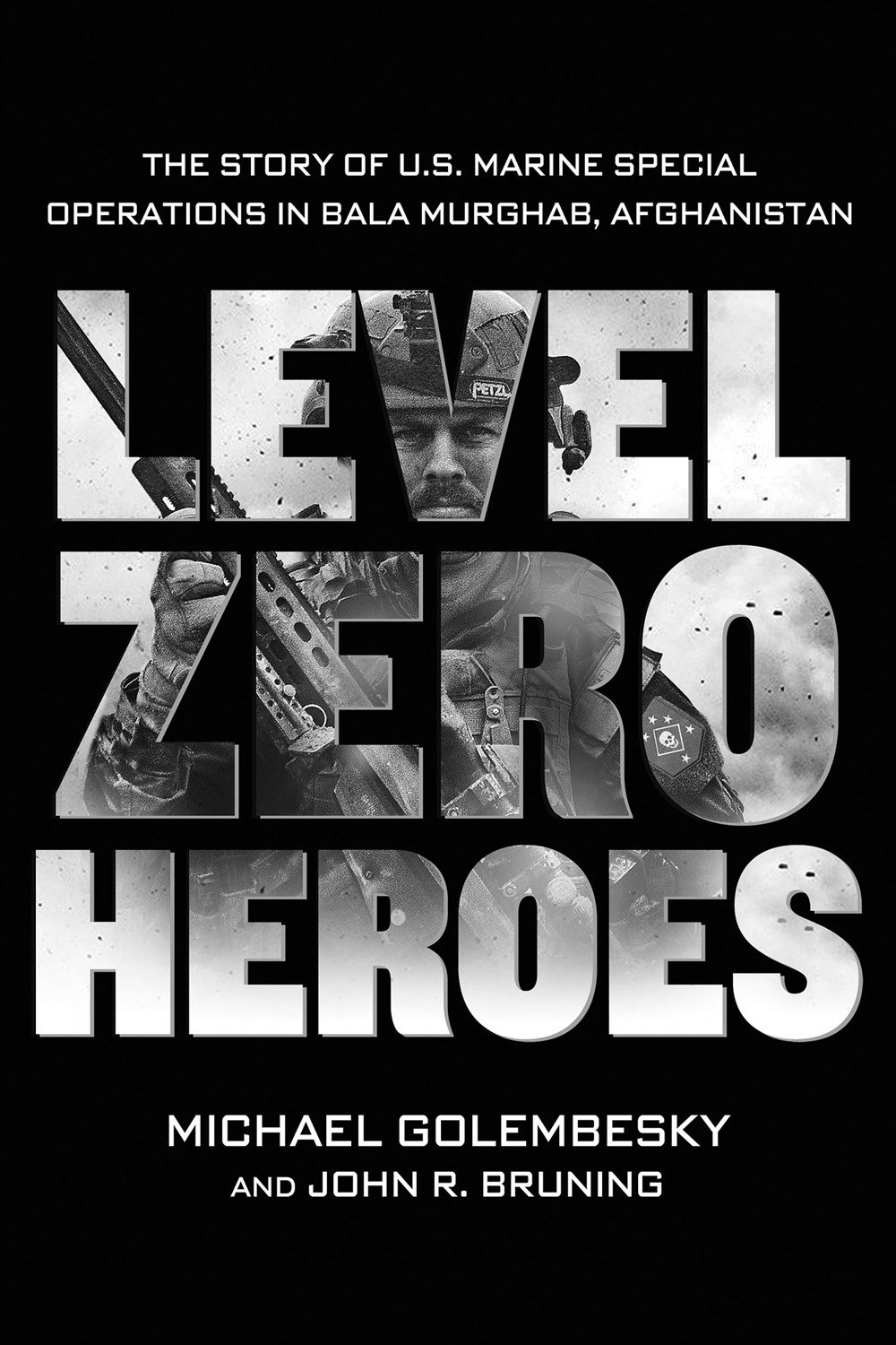 Level Zero Heroes: The Story of U.S. Marine Special Operations in Bala Murghab, Afghanistan PDF
