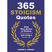 365 Stoicism Quotes: Daily Stoic Philosophies, Teachings and Disciplines for a Stronger Mind (English Edition)