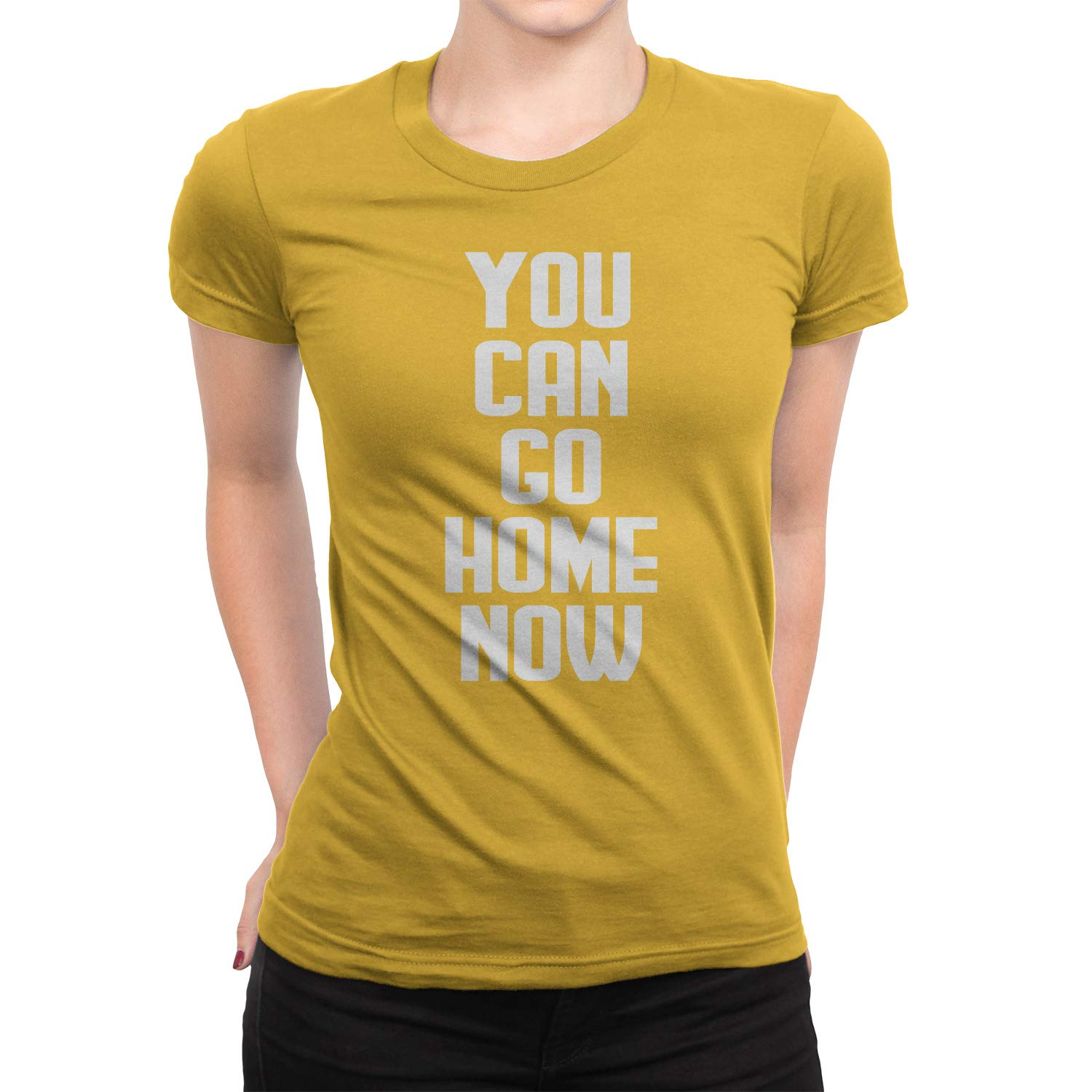You Can Go Home Now Gym T-Shirt