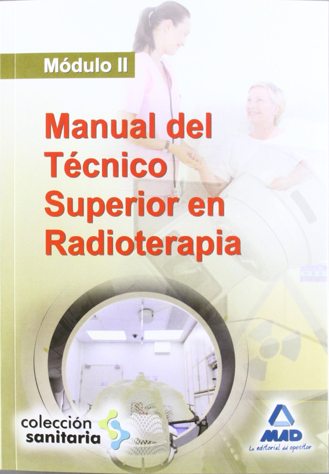 Mod. Ii - Manual Del Tecnico Superior En Radioterapia Sanitaria mad: Amazon.es: Aa.Vv.: Libros