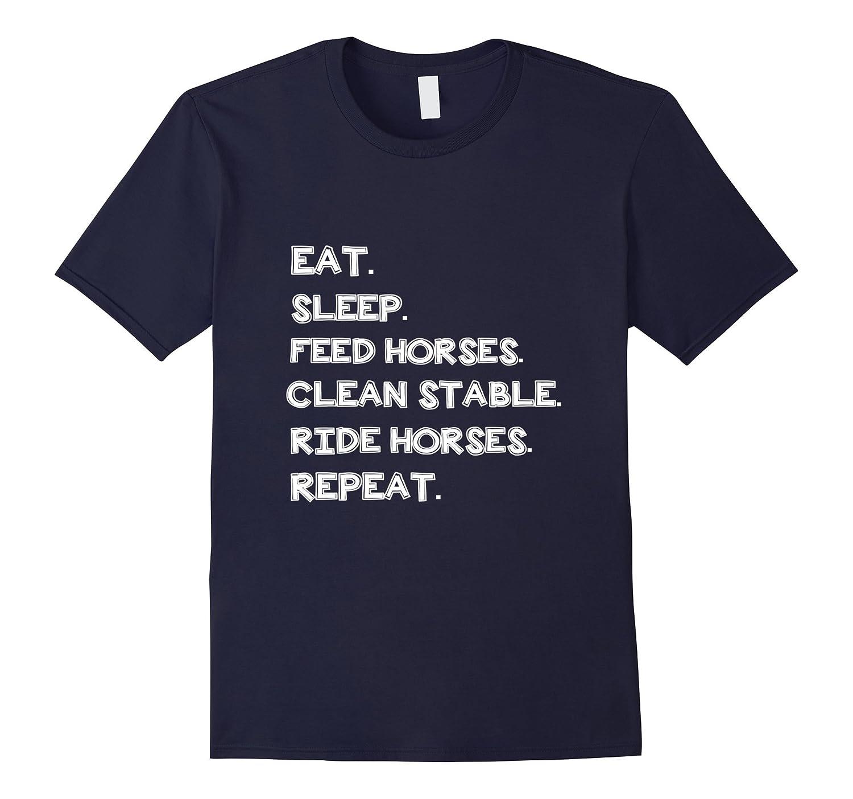 Eat Sleep Feed Clean Ride Horses Repeat T Shirt-CD