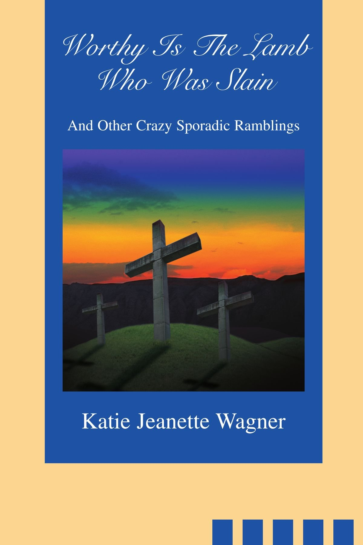 Download Worthy Is The Lamb Who Was Slain: And Other Crazy Sporadic Ramblings pdf epub