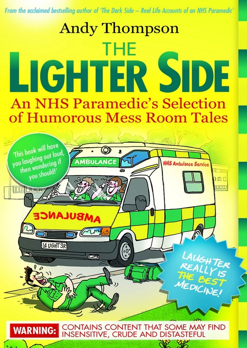 The Lighter Side  An NHS Paramedic's Selection Of Humorous Mess Room Tales  English Edition