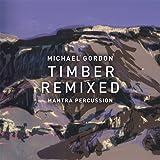 Gordon:Timber Remixed [Mantra Percussion; Squarepusher; Tim Hecker] [Cantaloupe : CA21121LP] [VINYL] [Vinilo]