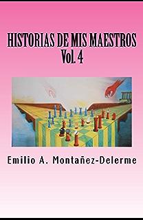 HISTORIAS DE MIS MAESTROS, VOLUMEN 4 (Spanish Edition)