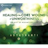 Healing the Core Wound of Unworthiness: The Gift of Redemptive Love (Audio CD)