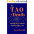 The Tao of Death: The Secret to a Rich & Meaningful Life
