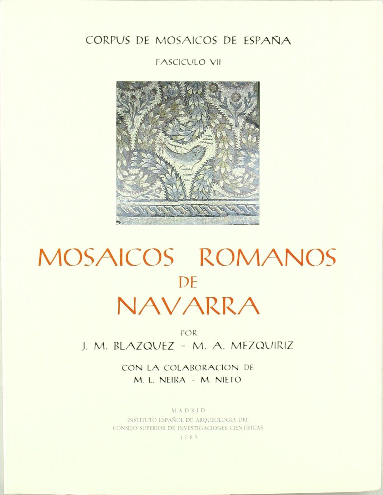 Mosaicos romanos de Navarra Corpus de Mosaicos Romanos de España: Amazon.es: Blázquez, José Mª, Mezquíriz, Mª Angeles: Libros