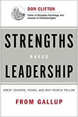 Strengths Based Leadership : Great Leaders, Teams, and Why People Follow Hardcover