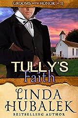 Tully's Faith (Grooms with Honor Book 11)