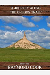 A Journey Along The Oregon Trail eBook #20 (Re-edited 9-24-1018) Kindle Edition
