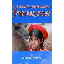 Cuentos Infantiles Peruanos (Spanish Edition) Mar 9, 2014