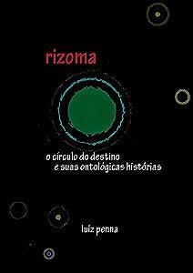 Books by luiz penna rizoma o crculo do destino e suas ontolgicas histrias 1 portuguese edition fandeluxe Image collections