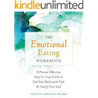 The Emotional Eating Workbook: A Proven-Effective, Step-by-Step Guide to End Your Battle with Food and Satisfy Your Soul
