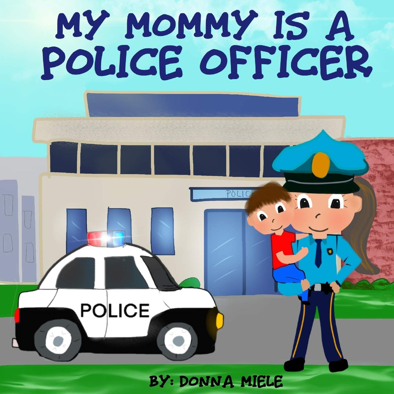 My MommyDaddy is a police officer