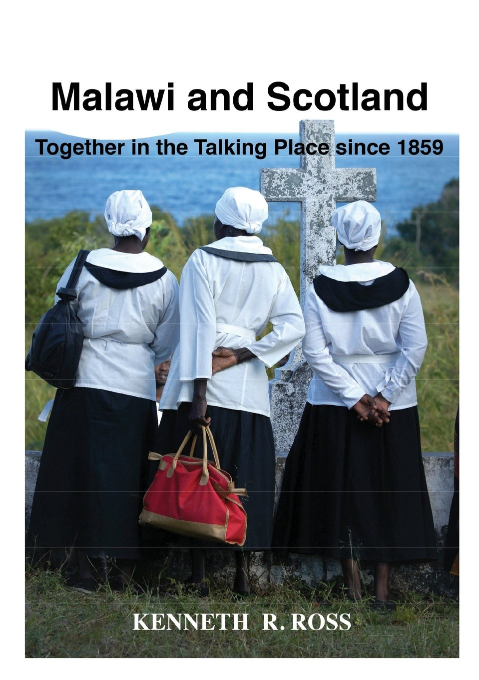 Read Online Malawi and Scotland Together in the Talking Place Since 1859 ebook