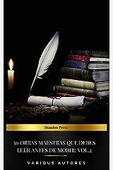 50 Obras Maestras Que Debes Leer Antes De Morir: Vol. 2 (Spanish Edition) Kindle Edition