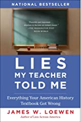 Lies My Teacher Told Me: Everything Your American History Textbook Got Wrong Paperback