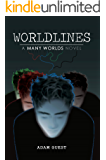 "Worldlines: A ""Many Worlds"" Novel"