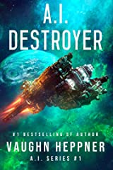 A.I. Destroyer (The A.I. Series Book 1) Kindle Edition