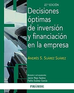 Decisiones óptimas de inversión y financiación en la empresa / Optimal investment and financing decisions in