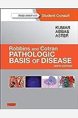 Robbins & Cotran Pathologic Basis of Disease E-Book (Robbins Pathology) Kindle Edition
