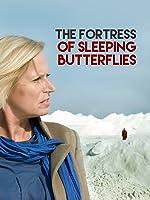 The Fortress of Sleeping Butterflies