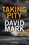 Taking Pity: The 4th DS McAvoy Novel