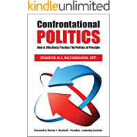 Confrontational Politics: How to Effectively Practice the Politics of Principle