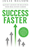 Success Faster: Quickly Launch or Relaunch Your Real Estate Career