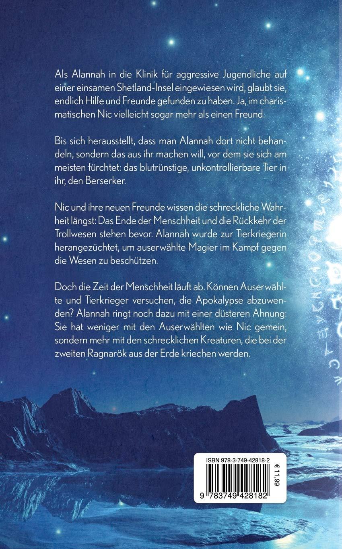 Die Tierkriegerin Und Das Ende Der Menschheit Die Troll Chroniken Amazon De Green Felicity Bucher