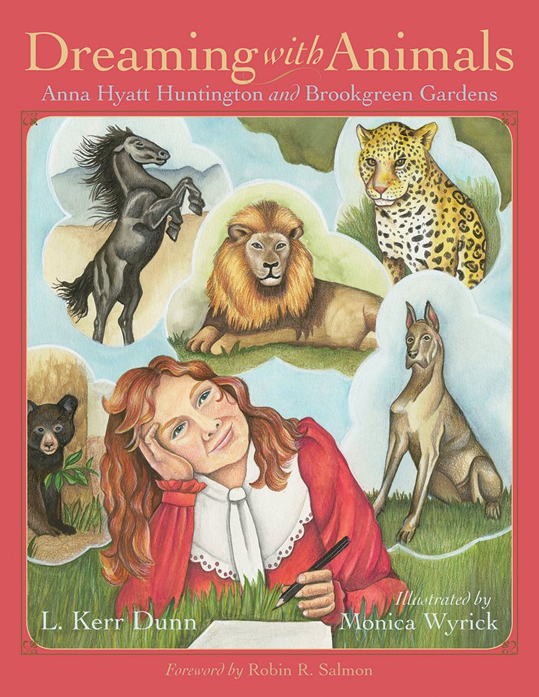 Dreaming with Animals: Anna Hyatt Huntington and Brookgreen Gardens (Young Palmetto Books)